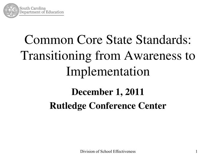 Common core state standards transitioning from awareness to implementation