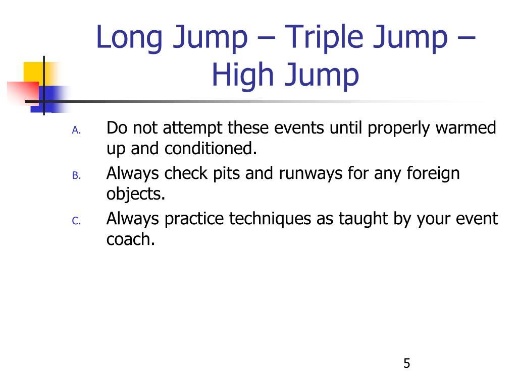 Long Jump – Triple Jump – High Jump