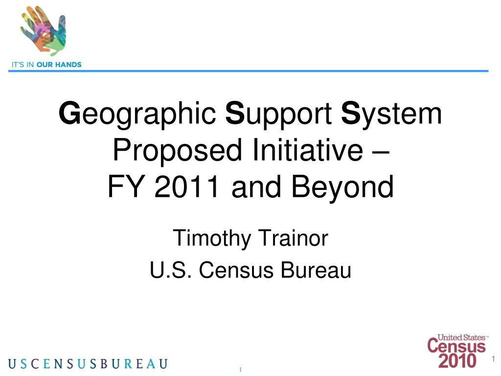 g eographic s upport s ystem proposed initiative fy 2011 and beyond