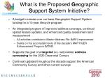 what is the proposed g eographic s upport s ystem initiative