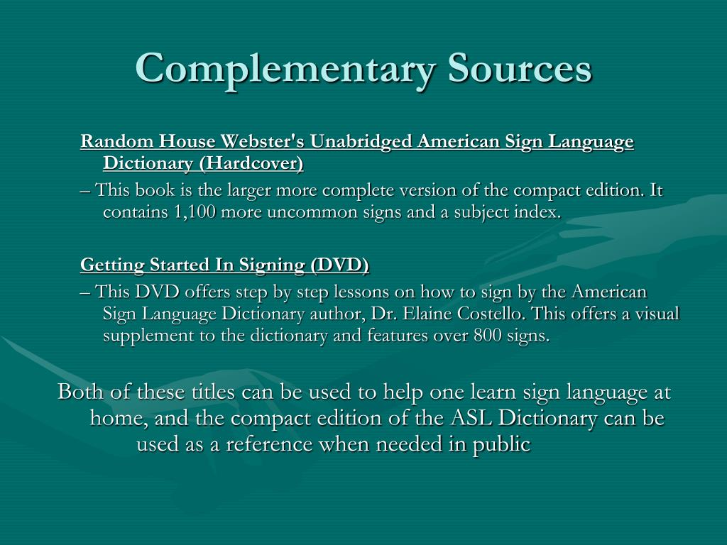Complementary Sources