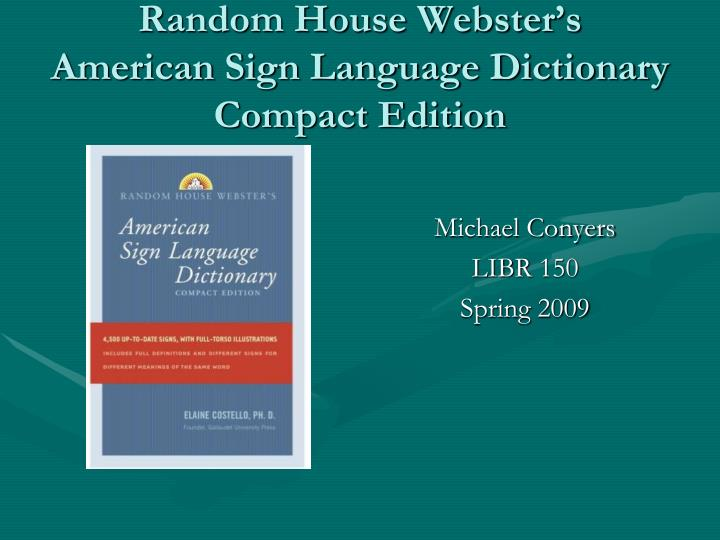 Random house webster s american sign language dictionary compact edition