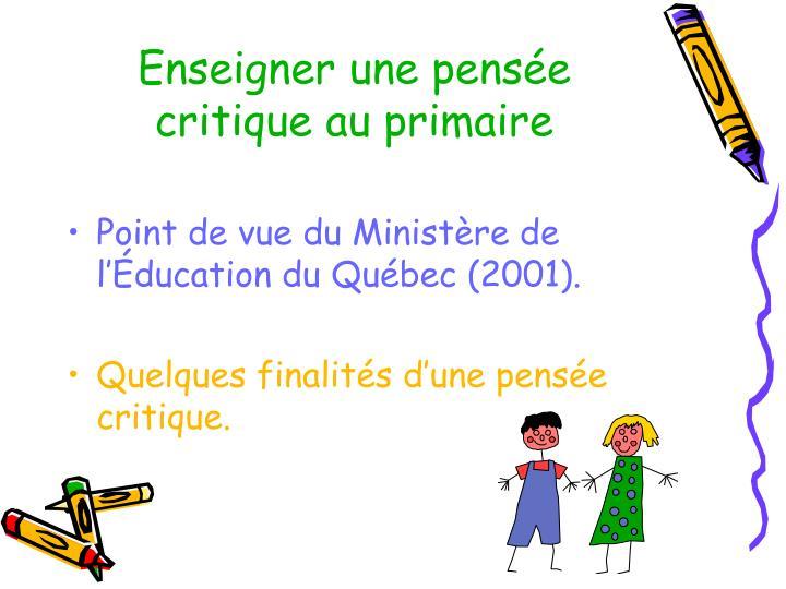 Enseigner une pens e critique au primaire