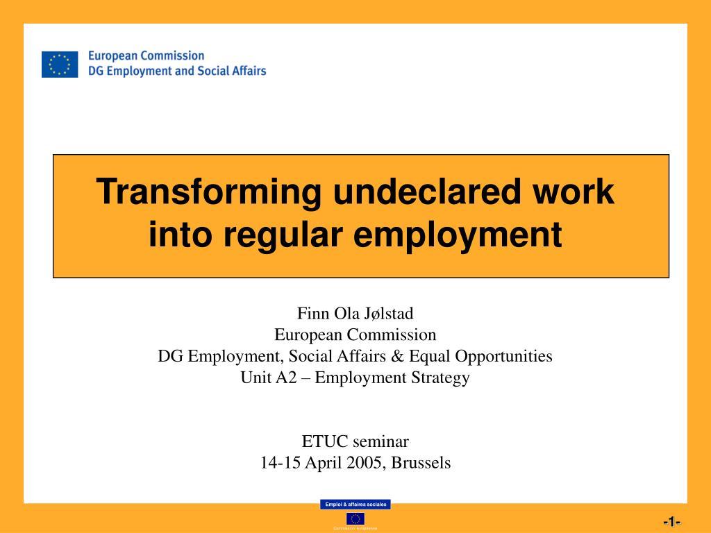 Transforming undeclared work