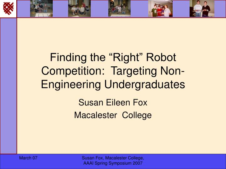 Finding the right robot competition targeting non engineering undergraduates