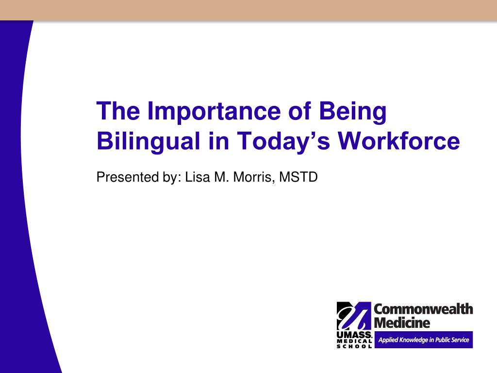 the importance of being bilingual in today s workforce l.