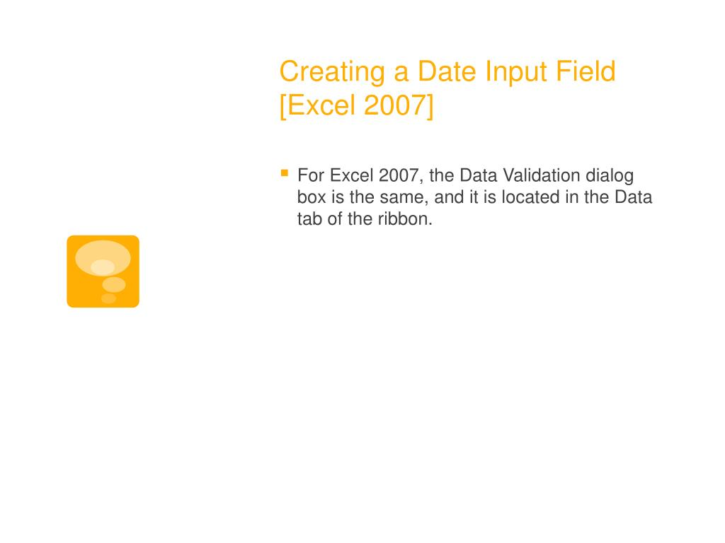 Creating a Date Input Field [Excel 2007]
