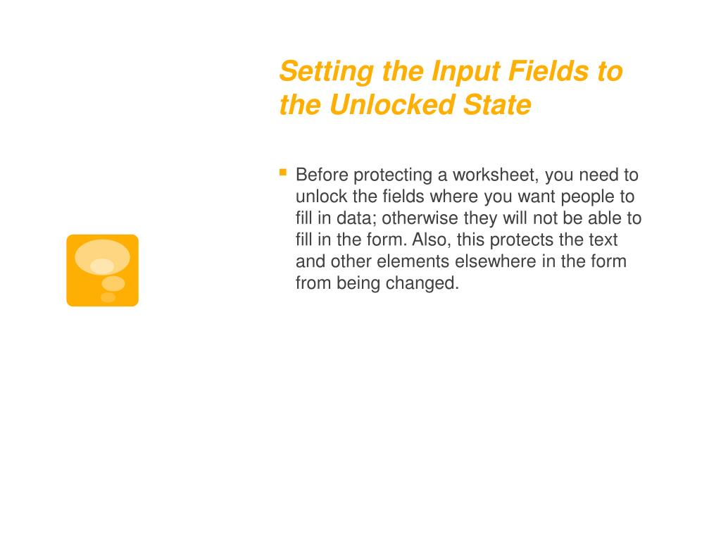 Setting the Input Fields to the Unlocked State