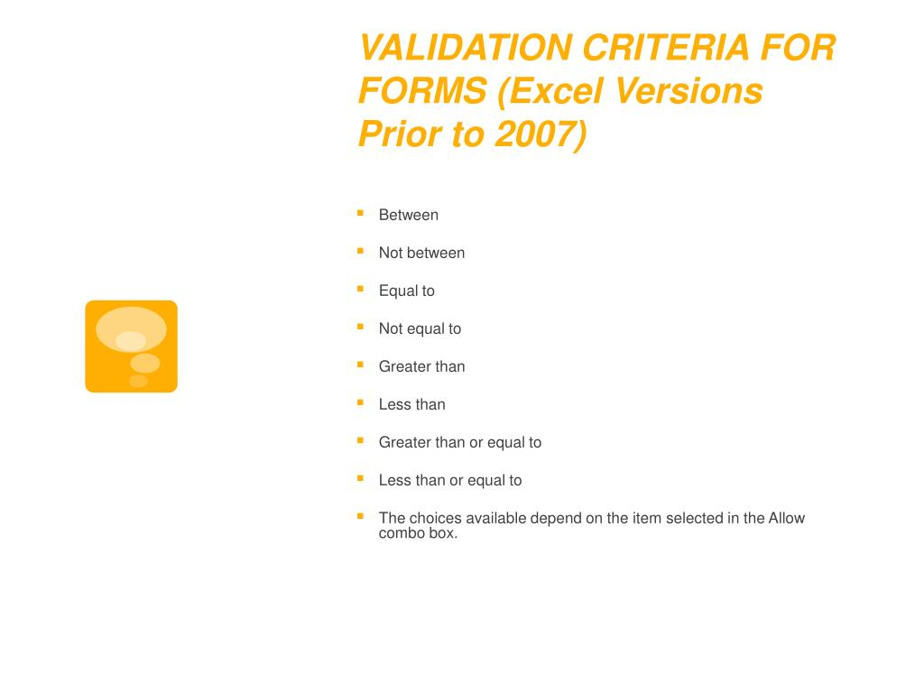 VALIDATION CRITERIA FOR FORMS (Excel Versions Prior to 2007)