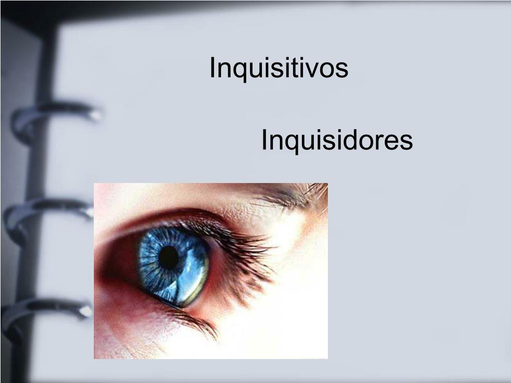 Inquisitivos