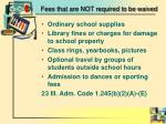 fees that are not required to be waived