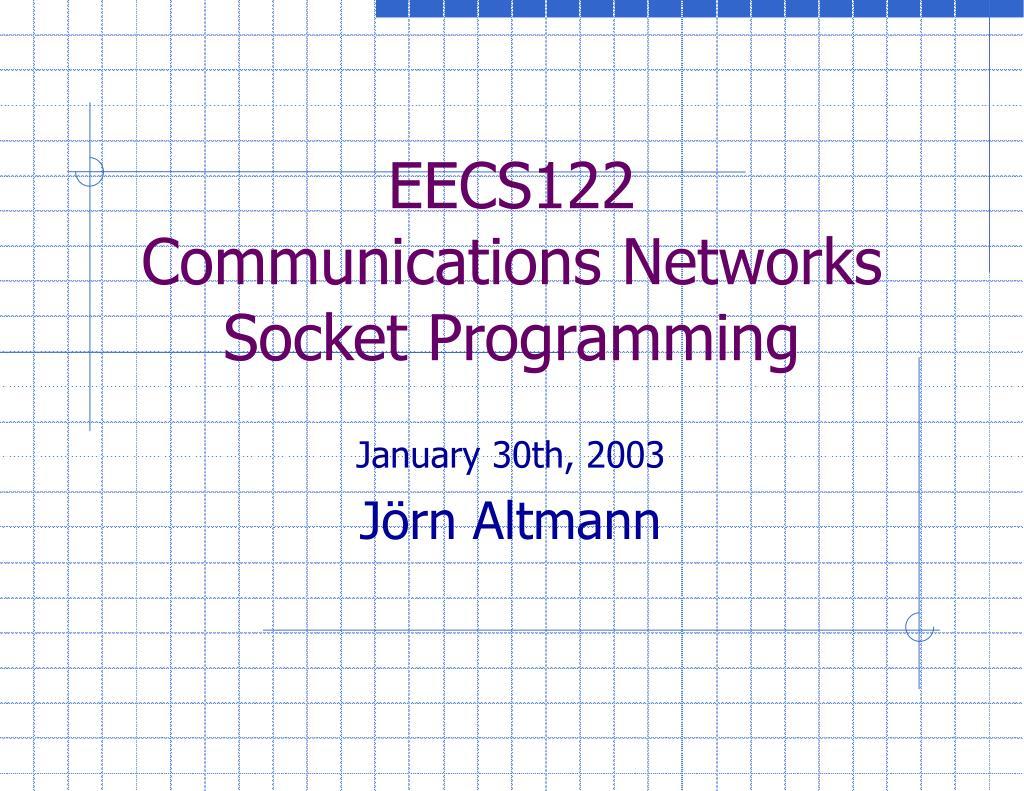 eecs122 communications networks socket programming l.