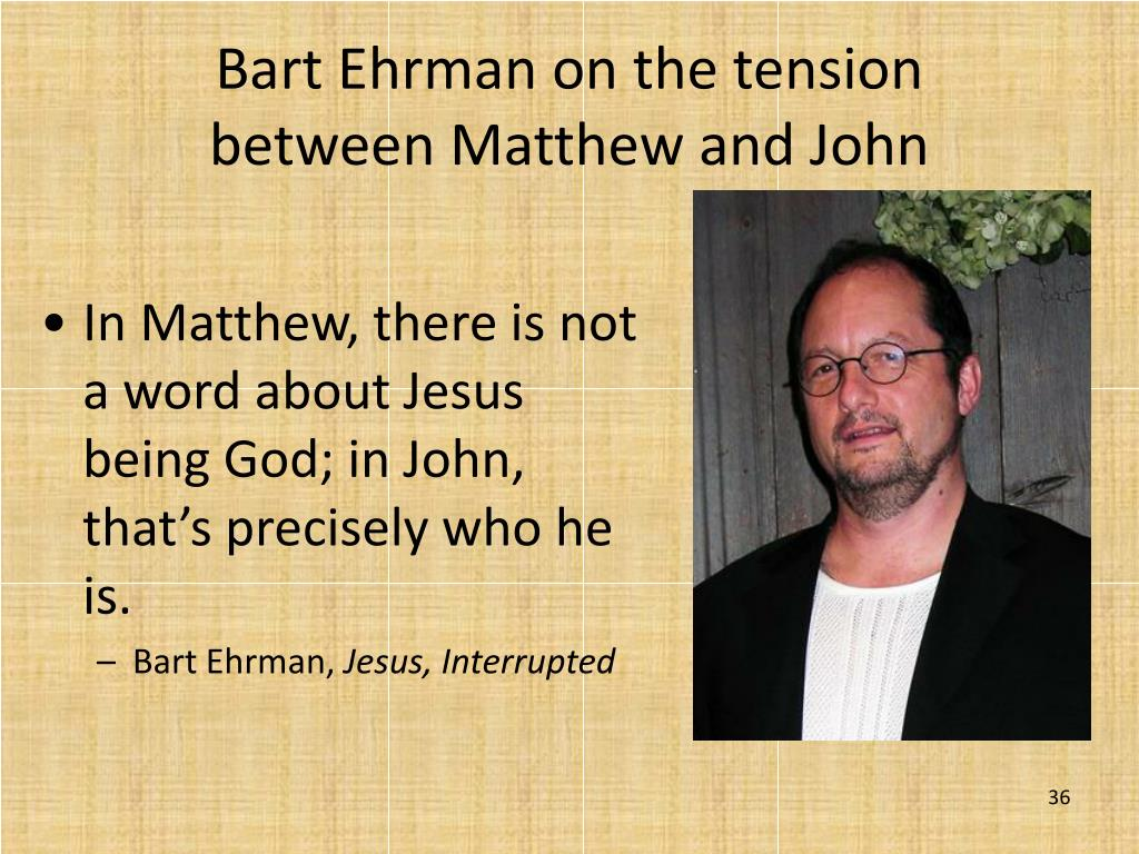 In Matthew, there is not a word about Jesus being God; in John, that's precisely who he is.