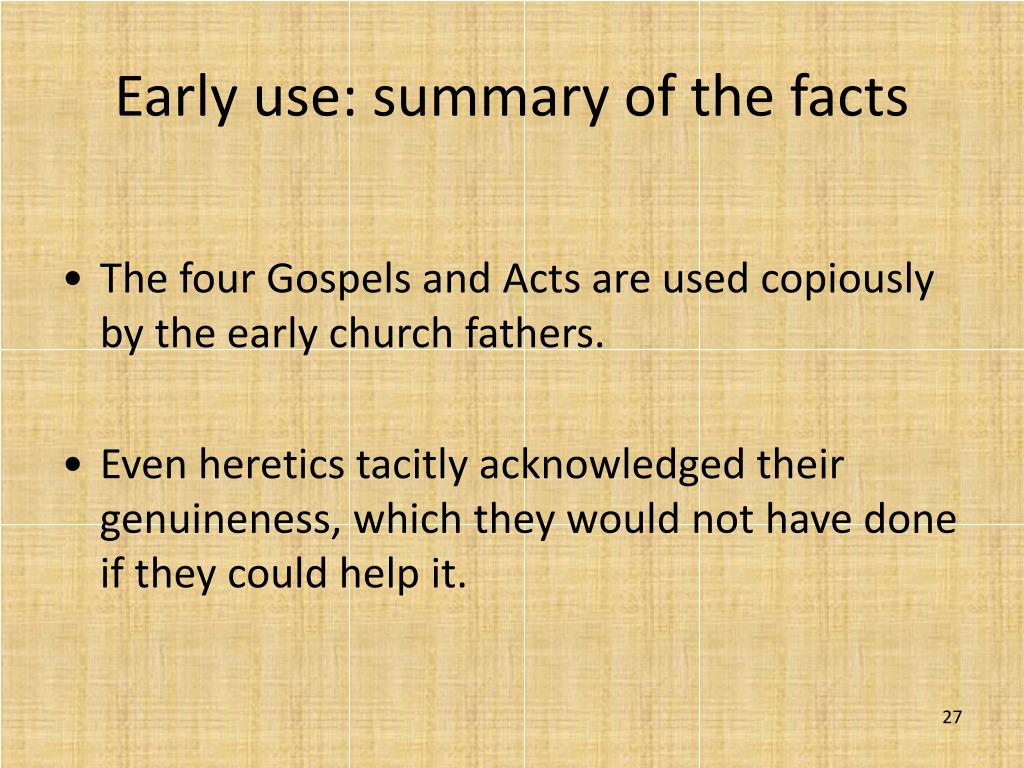 Early use: summary of the facts