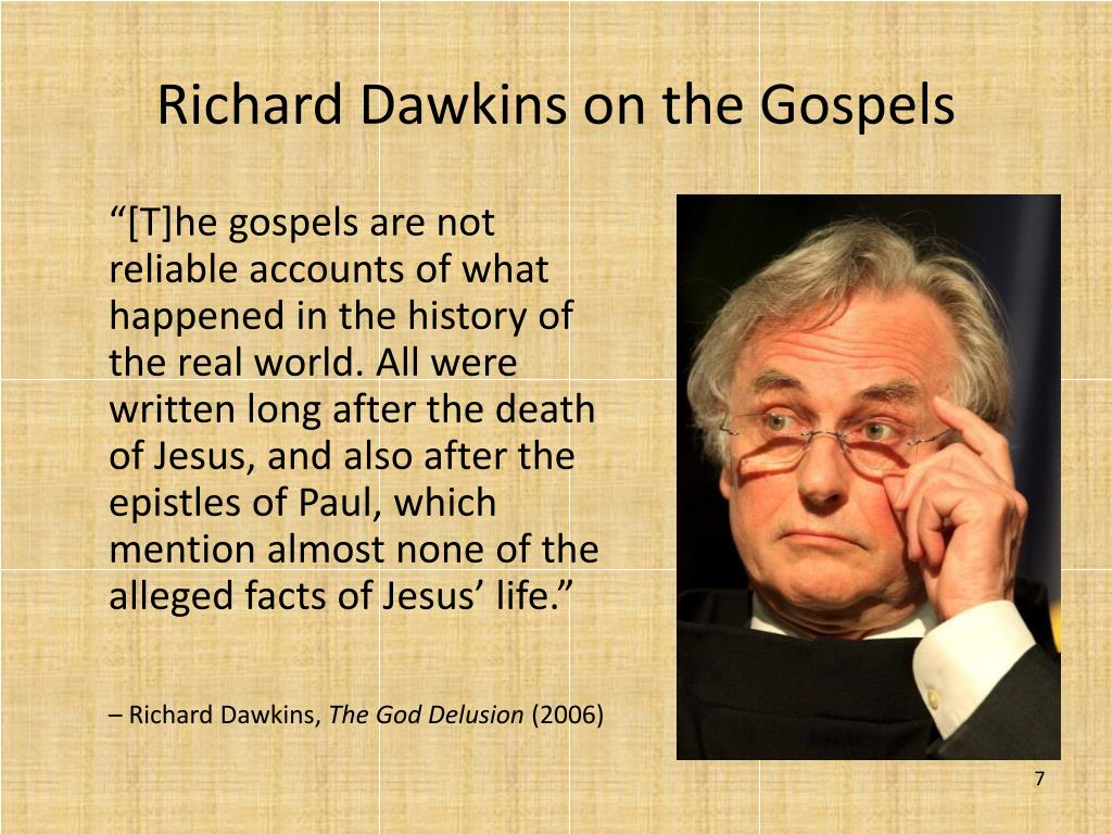 """[T]he gospels are not reliable accounts of what happened in the history of the real world. All were written long after the death of Jesus, and also after the epistles of Paul, which mention almost none of the alleged facts of Jesus' life."""