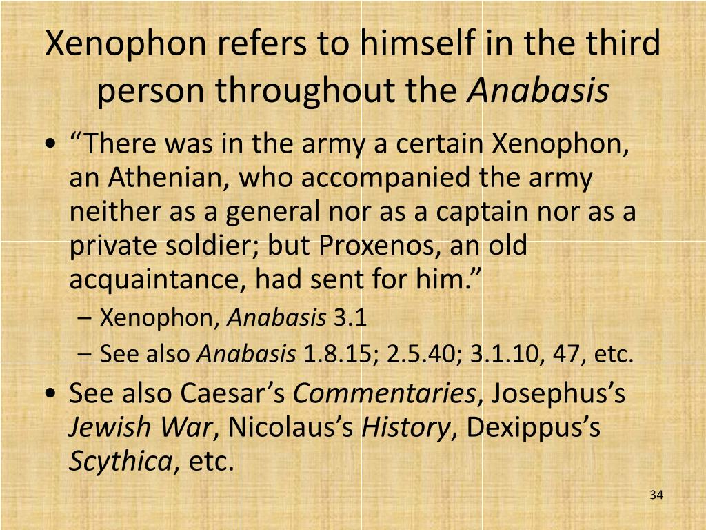 Xenophon refers to himself in the third person throughout the