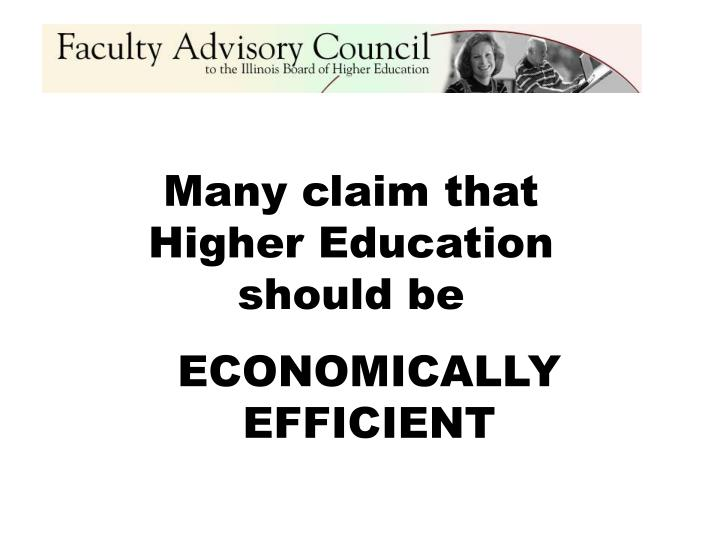 Many claim that higher education should be