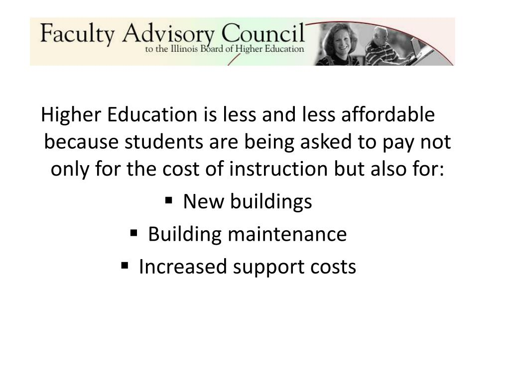 Higher Education is less and less affordable because students are being asked to pay not only for the cost of instruction but also for: