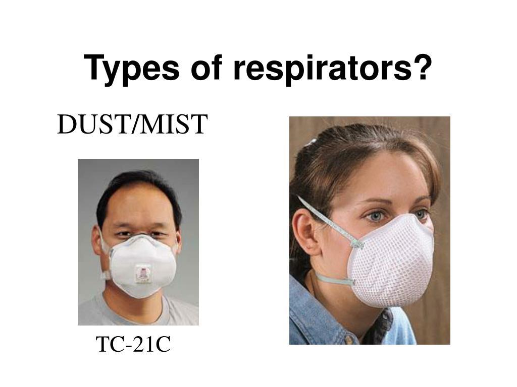Types of respirators?
