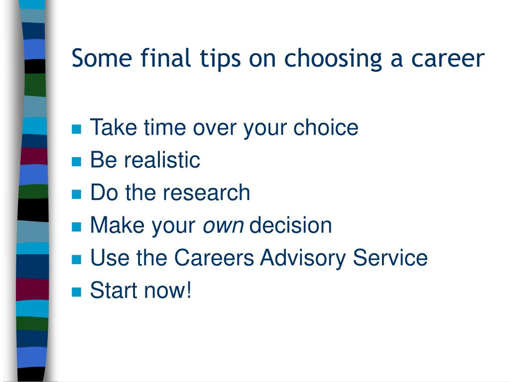 Some final tips on choosing a career