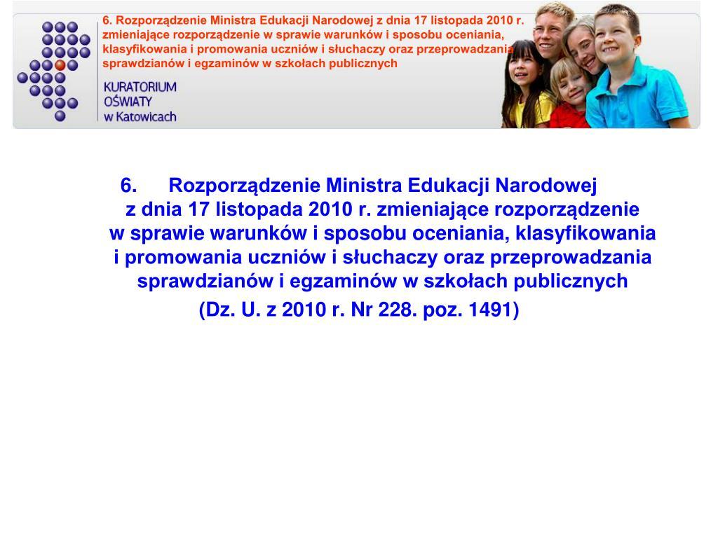 6. Rozporządzenie Ministra Edukacji Narodowej z dnia 17 listopada 2010 r.