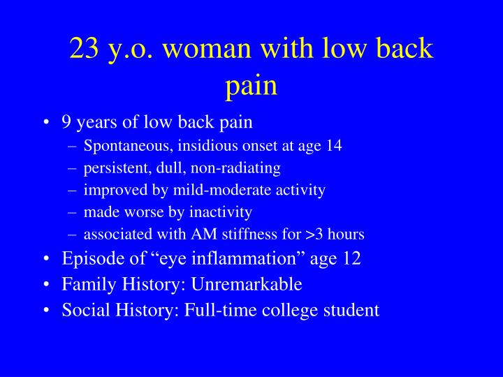 23 y o woman with low back pain