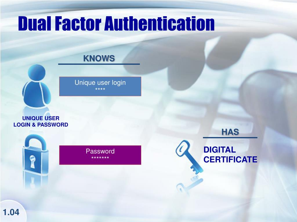 Dual Factor Authentication
