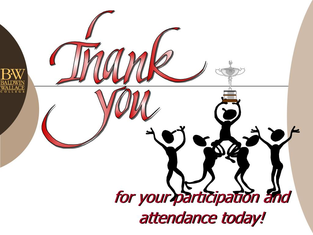 for your participation and attendance today!
