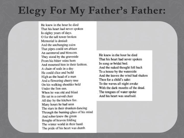 elegy for my fathers fatherquot essay Get free access to this elegy for my father, who is not dead study guide start your 48-hour free trial to unlock this resource and thousands more start 48-hour free trial to unlock.