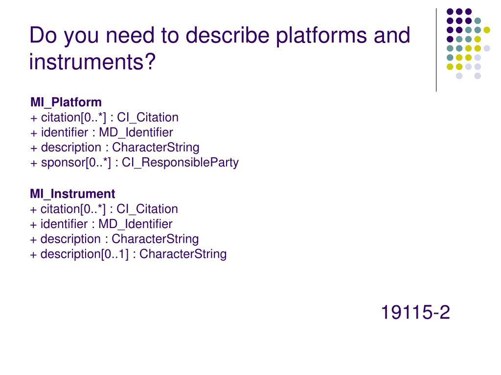 Do you need to describe platforms and instruments?