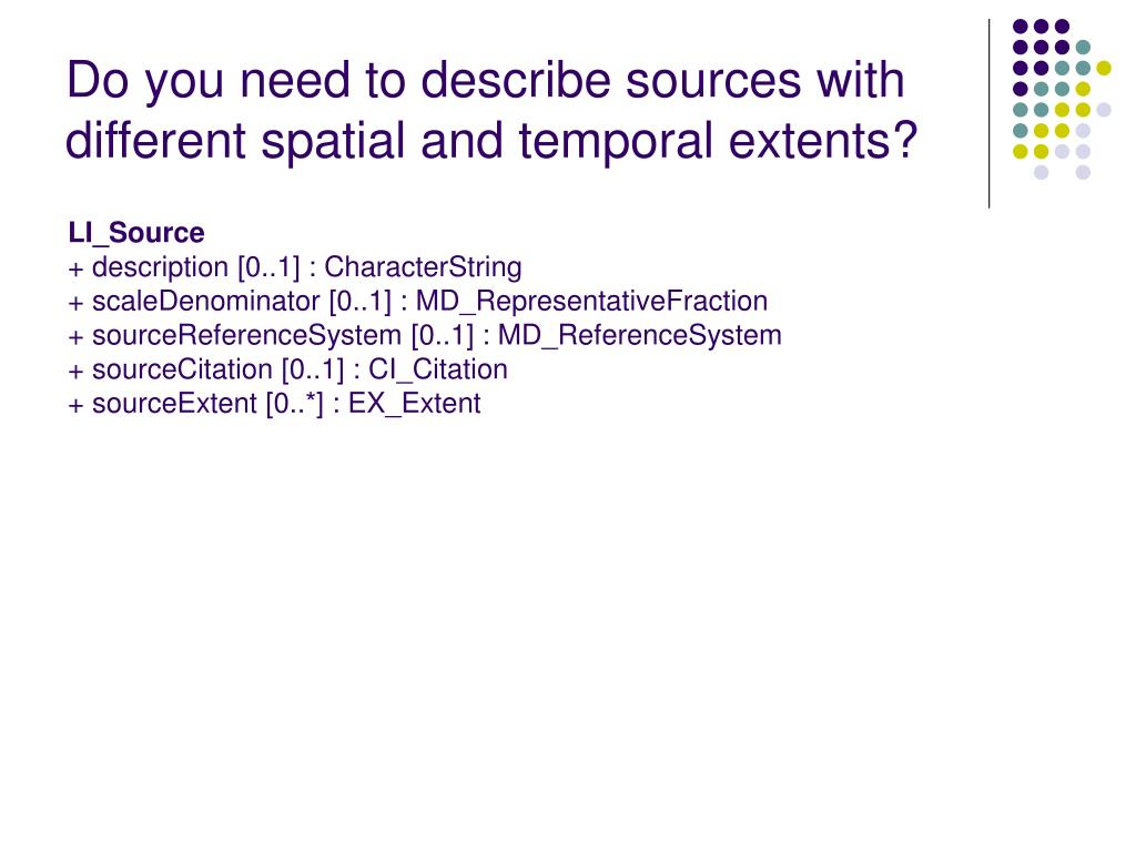 Do you need to describe sources with different spatial and temporal extents?