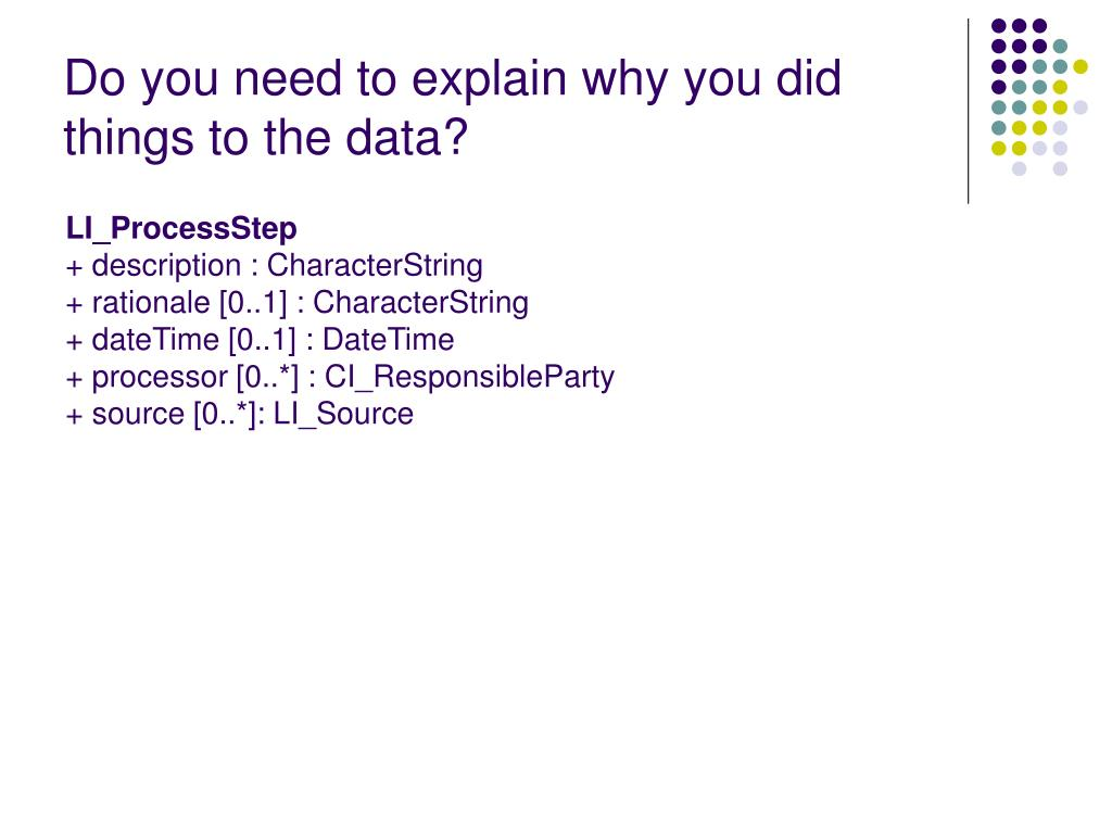 Do you need to explain why you did things to the data?