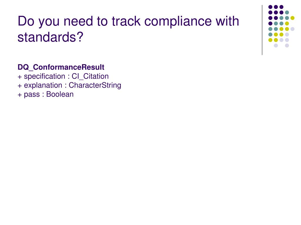 Do you need to track compliance with standards?