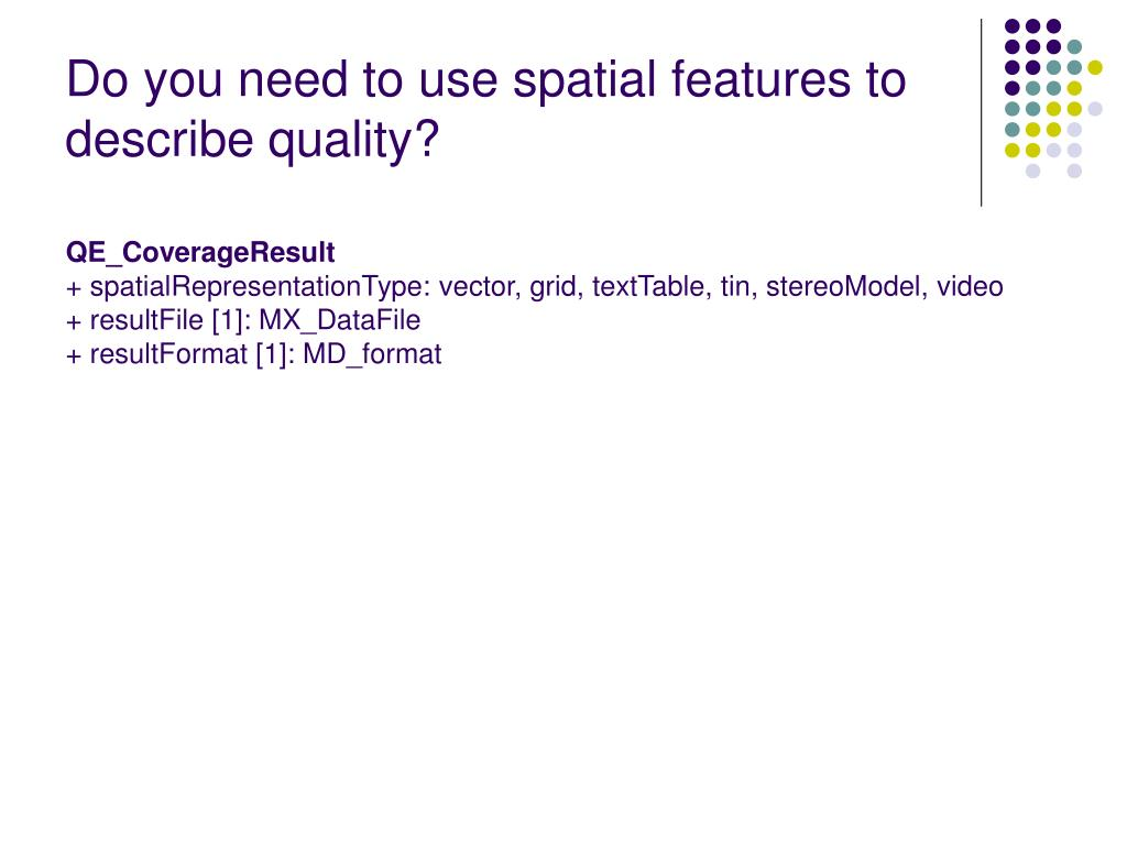 Do you need to use spatial features to describe quality?