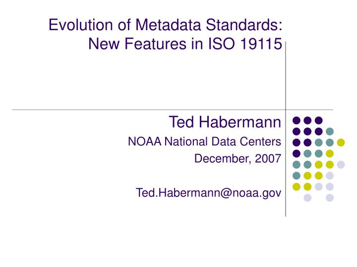 Evolution of metadata standards new features in iso 19115