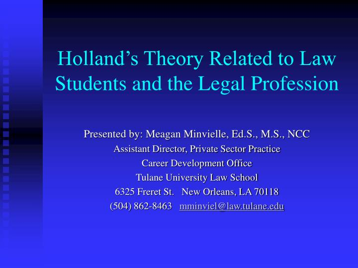 Holland s theory related to law students and the legal profession