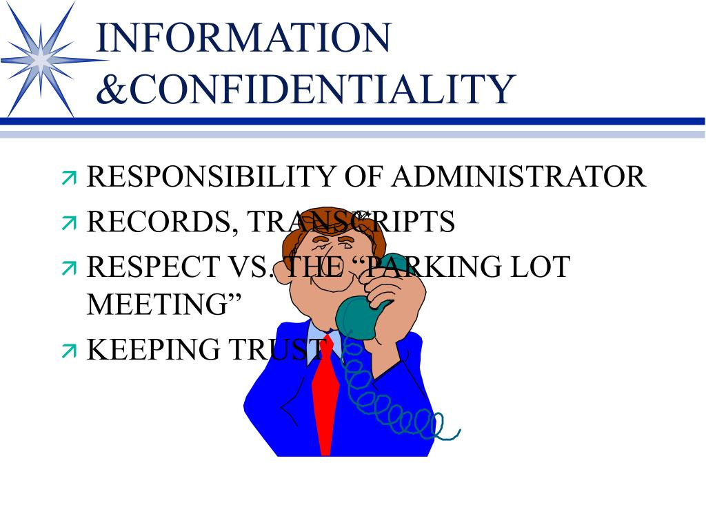 INFORMATION &CONFIDENTIALITY