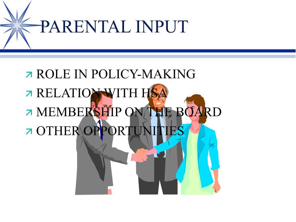 PARENTAL INPUT
