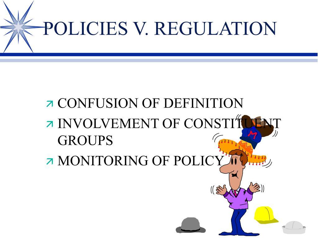 POLICIES V. REGULATION