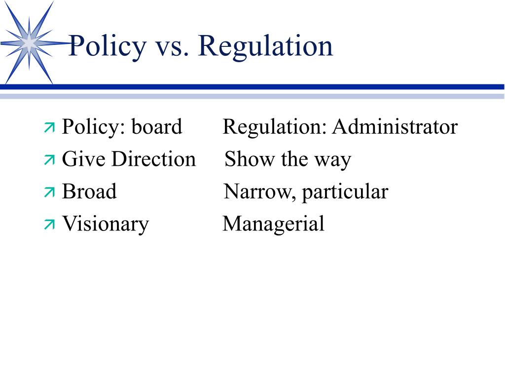 Policy vs. Regulation
