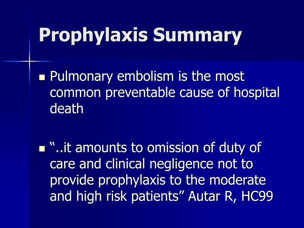 Prophylaxis Summary