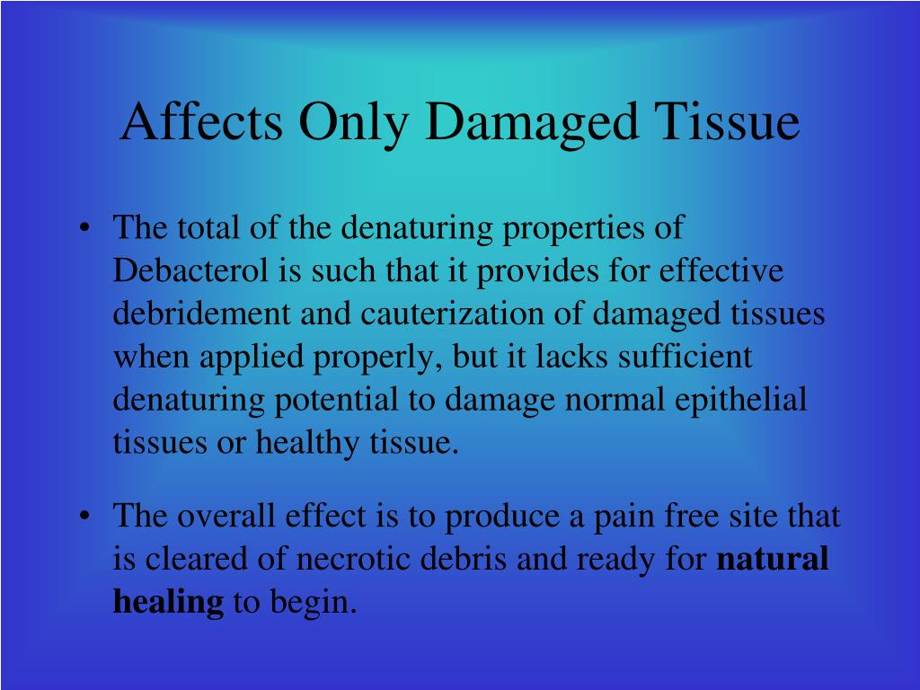 Affects Only Damaged Tissue