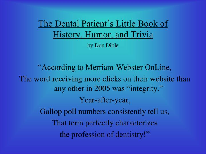 The dental patient s little book of history humor and trivia by don dible