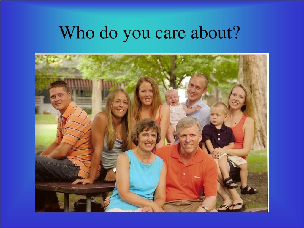 Who do you care about?
