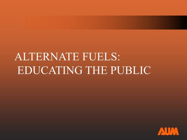 Alternate fuels educating the public