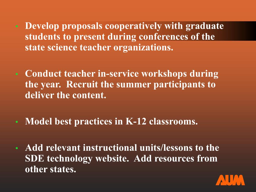 Develop proposals cooperatively with graduate students to present during conferences of the state science teacher organizations.