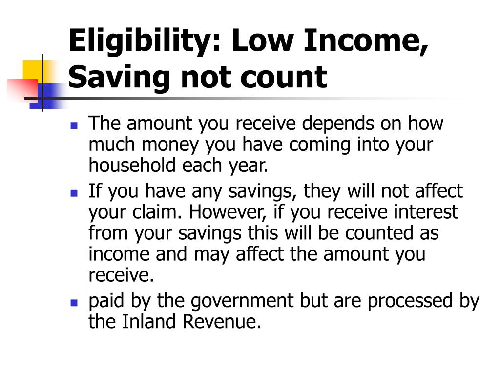 Eligibility: Low Income, Saving not count