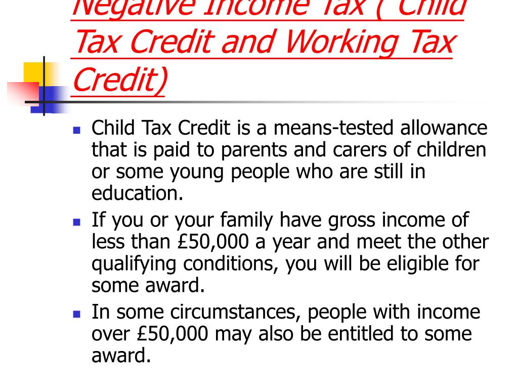 Negative Income Tax ( Child Tax Credit and Working Tax Credit)
