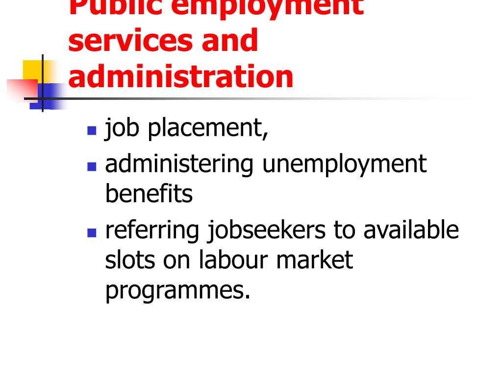 Public employment services and administration