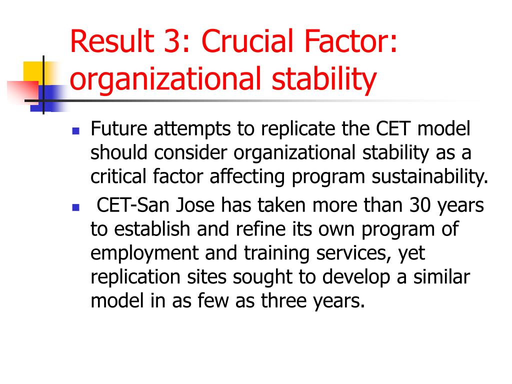 Result 3: Crucial Factor: organizational stability